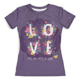 """Футболка с полной запечаткой (женская) """"All you need is love. Парные футболки"""" - цветы, 14 февраля, день влюбленных, парные"""