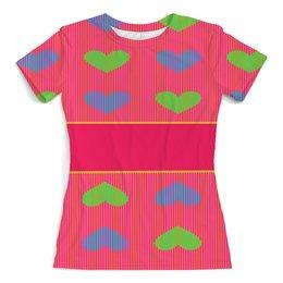 """Футболка с полной запечаткой (женская) """"разноцветные сердца для девочек.БУДЬ ЯРЧЕ """" - сердце, любовь"""