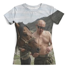 """Футболка с полной запечаткой (женская) """"Путин с конем"""" - лошадь, россия, путин, президент, конь"""