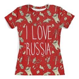 """Футболка с полной запечаткой (женская) """"I love Russia (Я люблю Россию)"""" - медведь, россия, водка, путин, russia"""