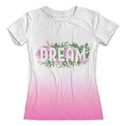 """Футболка с полной запечаткой (женская) """"Dream"""" - акварель, цветы, пионы, розовый, мечта"""