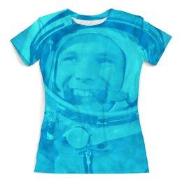"""Футболка с полной запечаткой (женская) """"Юрий Гагарин"""" - космос, полет, летчик, первый, космонавт"""