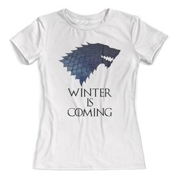 """Футболка с полной запечаткой (женская) """"Winter Is Coming"""" - фильмы, волк, игра престолов, winter is coming, зима близко"""
