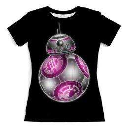 """Футболка с полной запечаткой (женская) """"Star Wars BB8"""" - фантастика, робот, звездные войны, дроид, bb8"""
