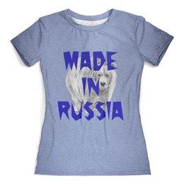 """Футболка с полной запечаткой (женская) """"Сделано в России"""" - животные, медведь, мишка, надписи, россия"""