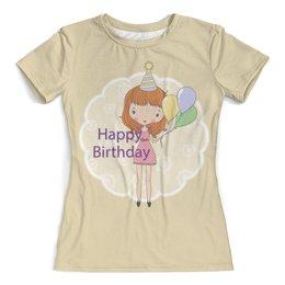 """Футболка с полной запечаткой (женская) """"День рождения"""" - день рождения, happy birthday"""