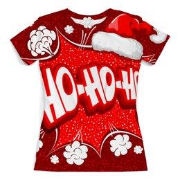 """Футболка с полной запечаткой (женская) """" Ho Ho Ho"""" - новый год, зима, красный, рождество, санта"""