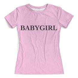 """Футболка с полной запечаткой (женская) """"С надписью """"Babygirl"""""""" - girl, с надписью, baby, розовый"""