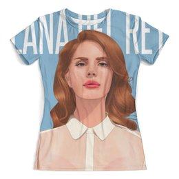 """Футболка с полной запечаткой (женская) """"Lana Del Rey"""" - лана дель рей, lana del rey"""