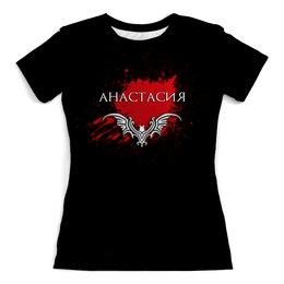 """Футболка с полной запечаткой (женская) """"Анастасия"""" - кровь, имя, name, настя, анастасия"""