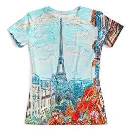 """Футболка с полной запечаткой (женская) """"Париж"""" - эйфелева башня, париж, краски, природа, город"""