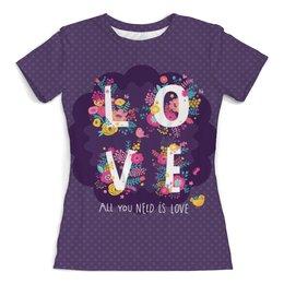 """Футболка с полной запечаткой (женская) """"All you need is love. Парные футболки"""" - цветы, 14 февраля, парные, день влюбленных"""