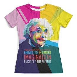 """Футболка с полной запечаткой (женская) """"Альберт Эйнштейн"""" - арт, наука, личности, эйнштейн, учёные"""