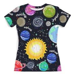 """Футболка с полной запечаткой (женская) """"Планеты"""" - звезды, космос, планеты, созвездия, галактика"""