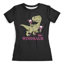 """Футболка с полной запечаткой (женская) """"Винозавр"""" - динозавр, бокал, winosaur, винозавр"""