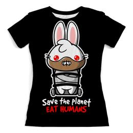 """Футболка с полной запечаткой (женская) """"Ганнибал Лектер (Молчание ягнят)"""" - заяц, ганнибал лектер, save the planet eat humans"""