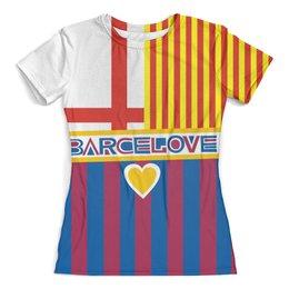 """Футболка с полной запечаткой (женская) """"Барселона"""" - футбол, barcelona, барселона, barca"""