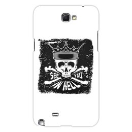 """Чехол для Samsung Galaxy Note 2 """"see you in hell"""" - череп, корона, надписи, see you in hell, увидемся в аду"""