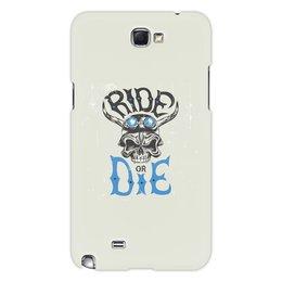 """Чехол для Samsung Galaxy Note 2 """"Ride die"""" - череп, надписи, гонки, мото, ride die"""