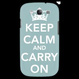 "Чехол для Samsung Galaxy S3 ""keep calm and carry on"" - keep calm, motivational poste, uk, motivational poster, сохраняйте спокойствие, плакат"