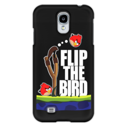 "Чехол для Samsung Galaxy S4 ""Flip The Bird"" - angry birds, злые птицы, flip the bird"