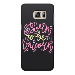 """Чехол для Samsung Galaxy S6, объёмная печать """"Born to be Unicorn"""" - надпись, орнамент, розовый, единорог, леттеринг"""