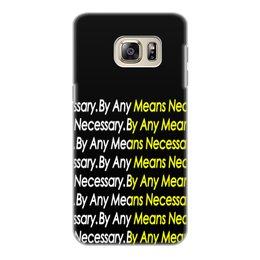 "Чехол для Samsung Galaxy S6 Edge, объёмная печать ""By any means necessary"" - узор, надписи, бренд, буквы, by any means necessary"