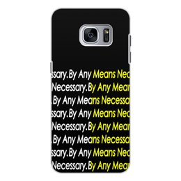 "Чехол для Samsung Galaxy S7, объёмная печать ""By any means necessary"" - узор, надписи, бренд, буквы, by any means necessary"