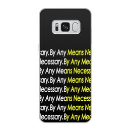"Чехол для Samsung Galaxy S8, объёмная печать ""By any means necessary"" - узор, надписи, бренд, brand, by any means necessary"
