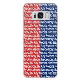 "Чехол для Samsung Galaxy S8 Plus, объёмная печать ""By any means necessary"" - узор, надписи, бренд, brand, by any means necessary"