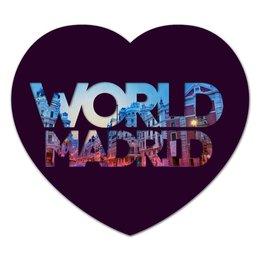 "Коврик для мышки (сердце) """"DIFFERENT WORLD"": Madrid"" - мир, города, world, madrid, мадрид"