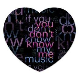 """Коврик для мышки (сердце) """"You Don't Know Me"""" - надпись, слова, буквы, шрифт, контраст"""