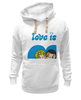 "Толстовка Wearcraft Premium унисекс ""love is..."" - heart, love is"