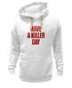 "Толстовка Wearcraft Premium унисекс ""Have a killer day (Dexter)"" - dexter, декстер, have a killer day"