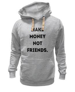 "Толстовка Wearcraft Premium унисекс ""Make money not friends"" - make, casual, not, make money"