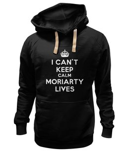 "Толстовка Wearcraft Premium унисекс ""I can't keep calm Moriarty lives"" - сериалы, англия, moriarty, мориарти, шерлокхолмс, sh, эндрюскотт"