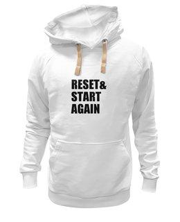 "Толстовка Wearcraft Premium унисекс ""Reset & Start again (футболка)"" - мотивация, сио, футболочка, какусветы"