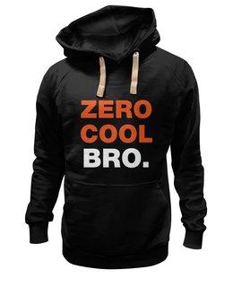"""Толстовка Wearcraft Premium унисекс """"Zero cool bro."""" - zero cool, bro, друг, крутой, круто"""
