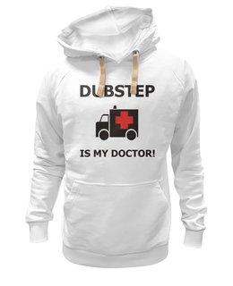 """Толстовка Wearcraft Premium унисекс """"Dubstep is my doctor!"""" - популярные, в подарок, выделись из толпы"""