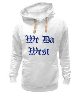 """Толстовка Wearcraft Premium унисекс """"We Da West толстовка """""""