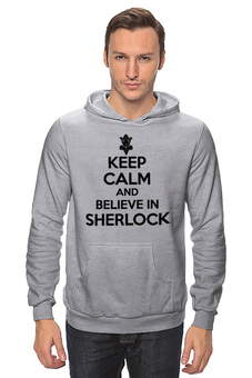 "Толстовка Wearcraft Premium унисекс ""Keep calm and believe in sherlock holmes"" - англия, сериал, 2014, bbc, sherlock, moriarty, мориарти, шерлок, британия, uk"