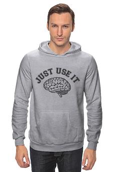 """Толстовка Wearcraft Premium унисекс """"Just Use It! - Используй мозг!"""" - мозг, прикольные, geek, just do it"""