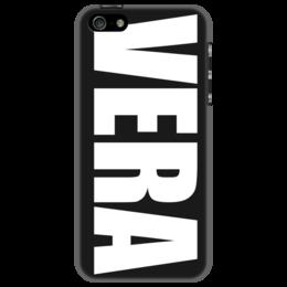 """Чехол для iPhone 5 """"с именем Вера"""" - вера, чехол с именем, чехол с именем вера"""