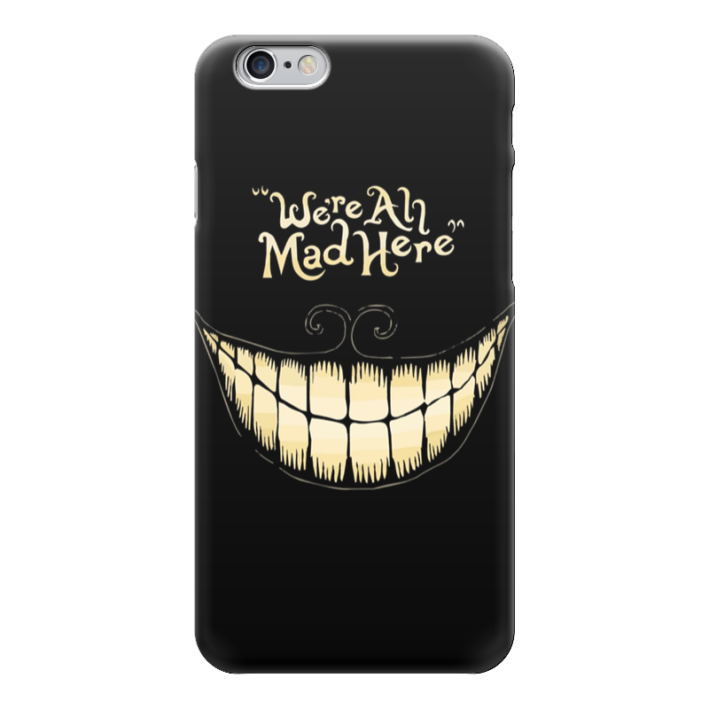 Чехол для iPhone 6 глянцевый Printio We are all mad here you are here