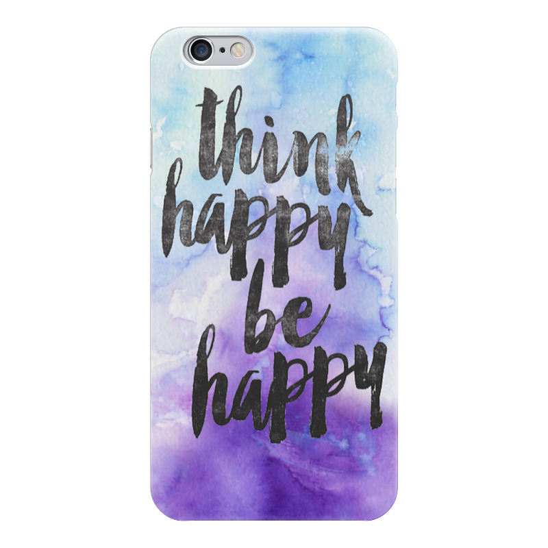 Чехол для iPhone 6 глянцевый Printio Think happy be happy чехол для iphone 5 глянцевый с полной запечаткой printio may the force be with you