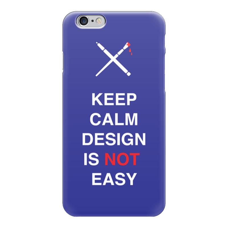 Чехол для iPhone 6 глянцевый Printio Keep calm design is not easy. тетрадь на пружине printio keep calm design is not easy