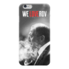 """Чехол для iPhone 6 глянцевый """"#WeLOVErov"""" - россия, russia, мид, лавров, lavrov"""