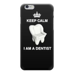 """Чехол для iPhone 6 глянцевый """"Keep calm phone case"""" - работа, keep calm, зуб, стоматолог, дантист"""