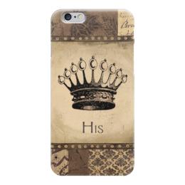 """Чехол для iPhone 6 глянцевый """"Your Majesty"""" - арт, корона, винтаж, величество, crown"""