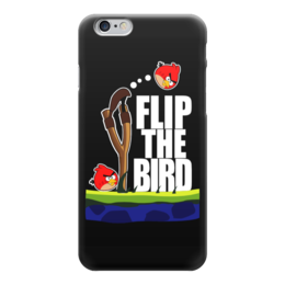 "Чехол для iPhone 6 ""Flip The Bird"" - angry birds, злые птицы, flip the bird"